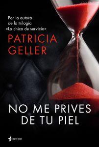 portada_no-me-prives-de-tu-piel_patricia-geller_201510280958
